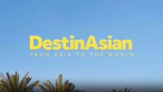 DestinAsian April-July 2020 issue