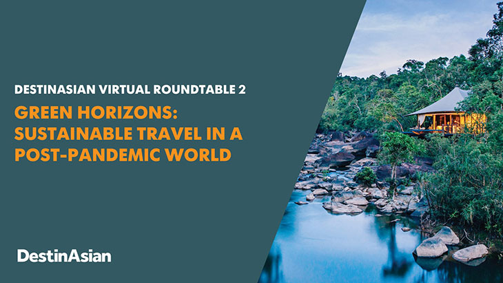 DestinAsian Virtual Roundtable 3 Sustainable Travel in a Post-pandemic World