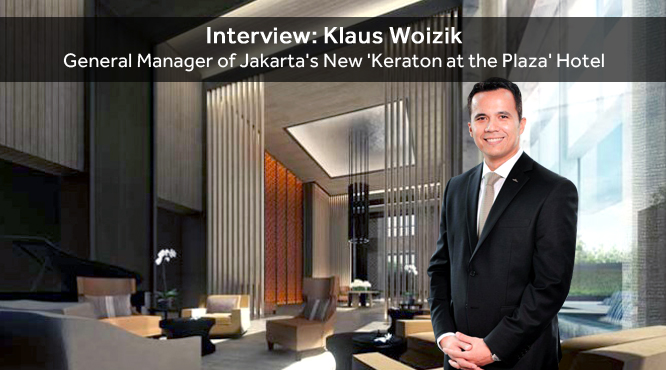 An interview with Klaus Woizik, general manager of the 'Keraton at the Plaza' luxury hotel.